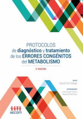 Protocolos de diagnóstico y tratamiento de los Errores Congénitos del Metabolismo (ECM)