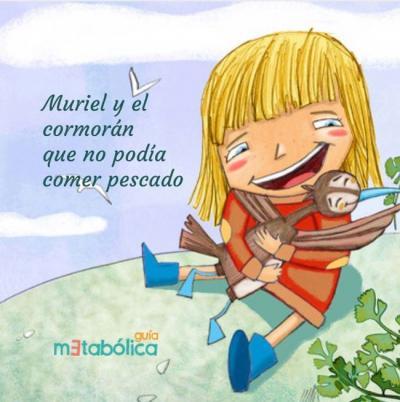 Muriel y el cormorán que no podía comer pescado
